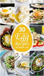 30 Healthy Egg Recipes for Weight Loss