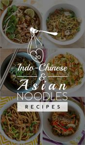 20 Best Indo-Chinese and Asian Noodles Recipes