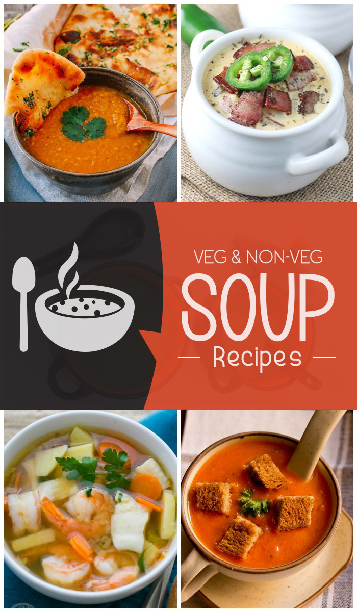 Quick Vegetarian and Non-vegetarian Soup Recipes