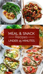 20 Quick and Easy Meal and Snack Recipes Under 15 Minutes