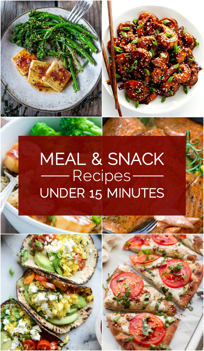 Meal and Snack Recipes Under 15 Minutes